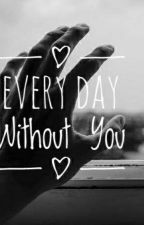 Every Day Without You *Mileven* by usernotfound011