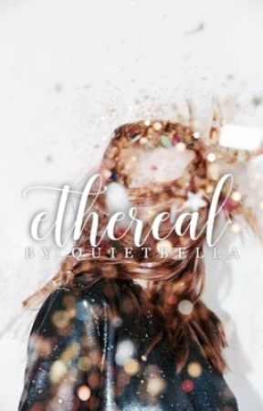 ethereal | ✓ by quietbella