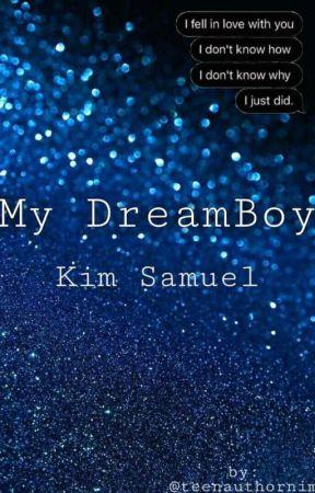 MY DREAMBOY   Kim Samuel  by teenauthornim