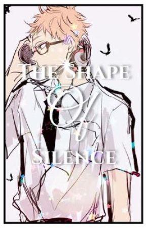 The Shape of Silence || Tsukishima Kei x Reader by Paper-Threads