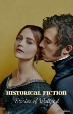 Historical Fiction Stories of Wattpad by hfelicia