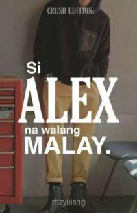 Si Alex Na Walang Malay. cover