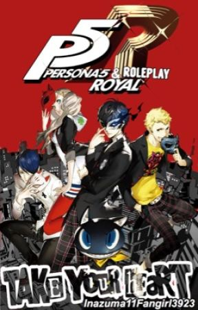 Persona 5/Royal/Strikers Roleplay by Inazuma11Fangirl3923