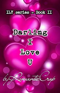 Book II - Darling, I Love You (Part One - Completed) cover