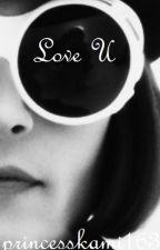 Love U by princesskami163