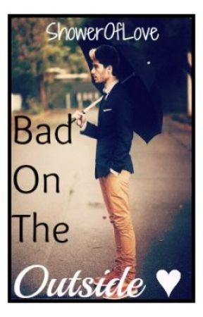Bad On The Outside ♥ by ShowerOfLove