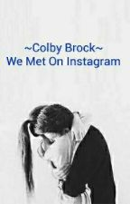 ~Colby Brock~ We Met On Instagram by 1_gravity_1