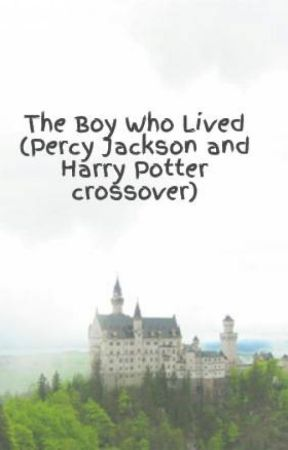 The Boy Who Lived (Percy Jackson and Harry Potter crossover) HIATUS by -Iridescent-Beauty-