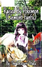 Raised By Pokemon (Clemont FanFic) by The-Insecure-Otaku