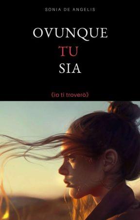Ovunque Tu Sia by sonia_dea