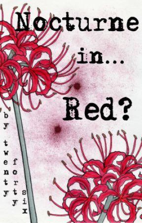 Nocturne in... Red? by twentyfortysix