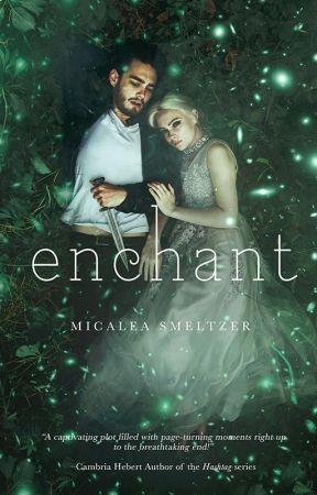 Enchant by micaleasmeltzer