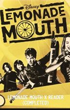 Lemonade Mouth x Reader (Completed) by AverageFangirl13