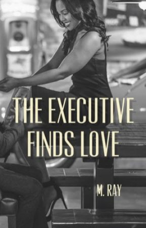 The Executive Finds Love by MRayWrites