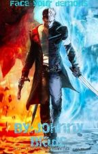 Face your demons (DmC Dante Male reader x RWBY) by Johnny_Blade289