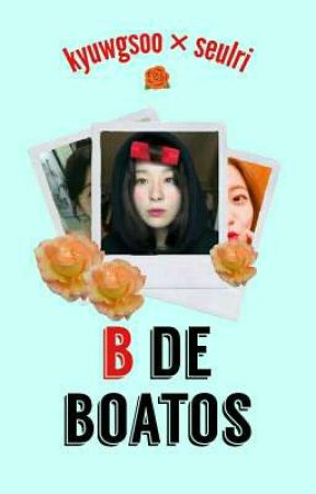 B de Boatos ≈ seulri by kyuwgsoo