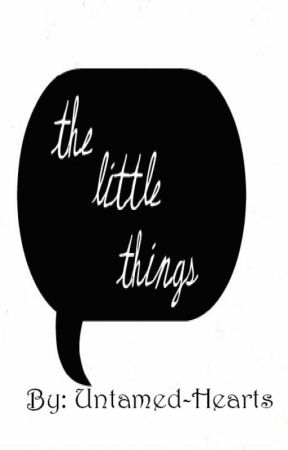 Little Things by Untamed-Hearts