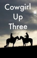 Cowgirl Up Three ✔️ by PalominoDreamtime