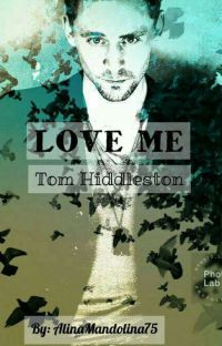 Love me // Tom Hiddleston [ZAKOŃCZONE] cover