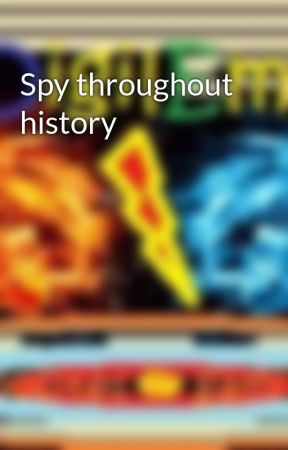 Spy throughout history by ali9719