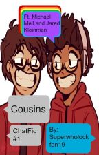 Cousins (BMC/DEH ChatFic #1) by Superwholockfan19