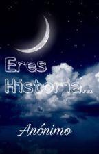 Eres Historia... by EresHistoria