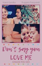 Don't say you love me || Ruggarol by sassywxtch
