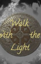 Walk with the Light by ThEquinox2