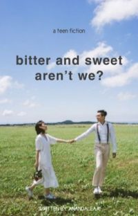 Bitter and Sweet, Aren't We? cover