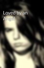 Loved by an Angel by CRB011