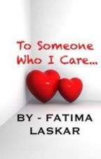 To Somone Who I Care... by famzl2
