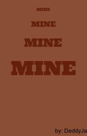MINE.. by DeddyJas