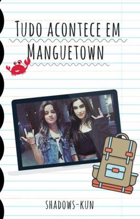 Tudo Acontece Em Manguetown by Shadows-kun