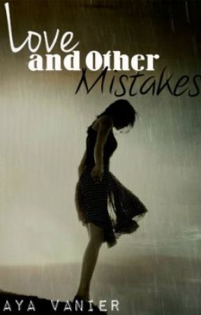 Love and Other Mistakes by AyaVanier14