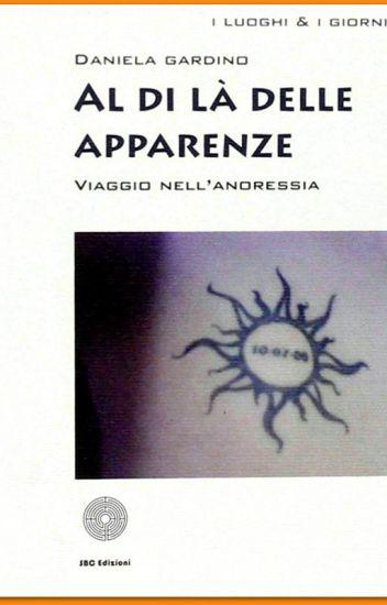 Al di là delle apparenze Viaggio nell'anoressia di Daniela Gardino