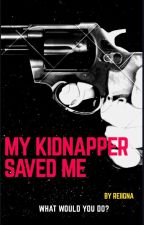 My Kidnapper Saved Me (on hold!!) by reiigna