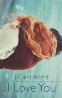 I Can't Admit I Love You cover