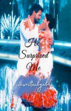SS - He Surprised Me by fuggisrockstar
