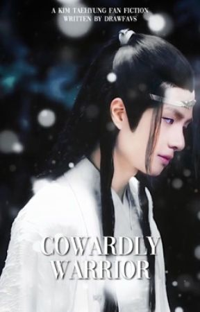 Cowardly Warrior | Taehyung ✔ by drawfavs