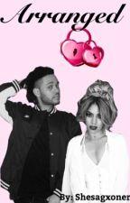 Arranged (The Weeknd + Dinah Jane)  by Shesagxoner