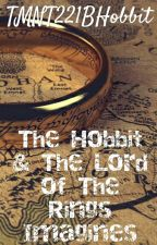 The Hobbit &The Lord of The Rings Imagines by TMNT221BHobbit