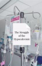 The Struggle of the Hypocalcemic by CheshirePretzel
