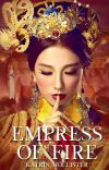 Empress of Fire [Asian Fantasy/Adventure   ONCII   Complete] cover