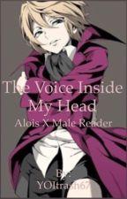 The Voice Inside My Head | Alois X Male Reader by YOItrash67