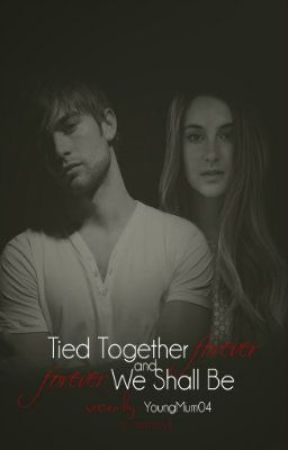 Tied together forever & Forever we shall be. by YoungMum04