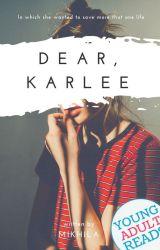 Dear, Karlee ✔ by not_kila