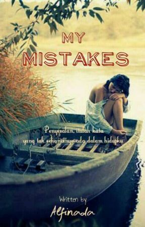 My Mistakes by ephoophoron