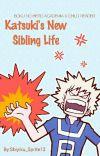 Katsuki's New Sibling Life (boku no hero academia x child reader) cover