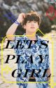 Let's  play girl (Jungkook fanfikce) by