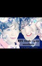 BTS littlespace oneshots  by Dandelion_Gguk